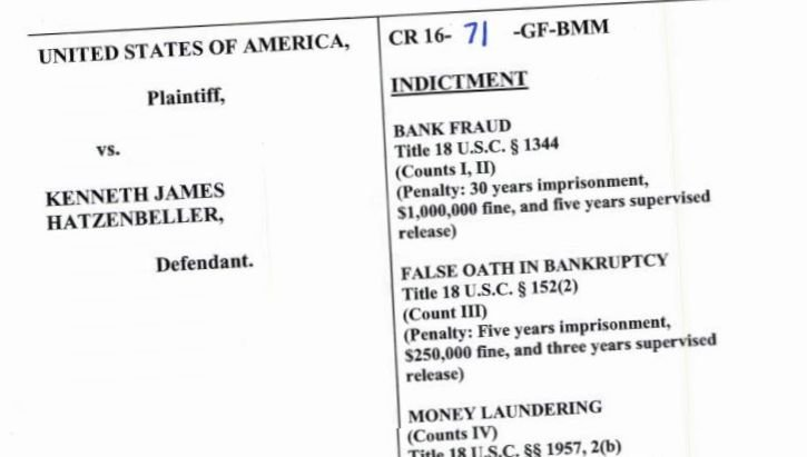 Kenneth Hatzenbeller of Great Falls is facing federal charges of bank fraud, false oath in bankruptcy, and money laundering.