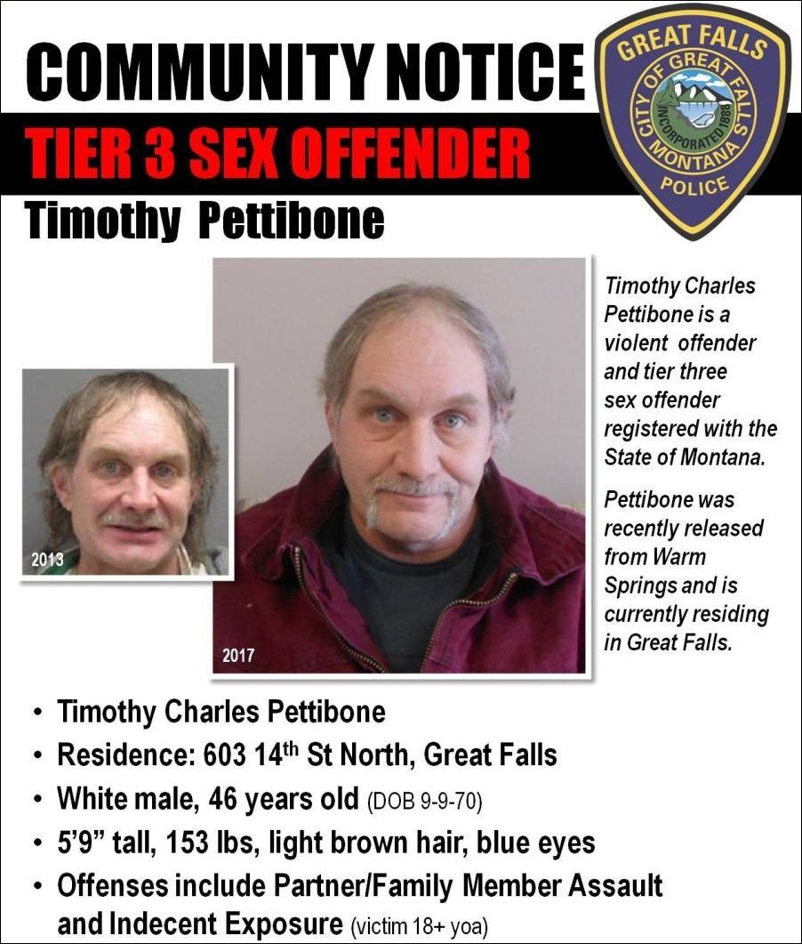 Charles Pettibone, a registered violent offender and Tier 3 sex offender, was recently released from Warm Springs and is currently residing in Great Falls.
